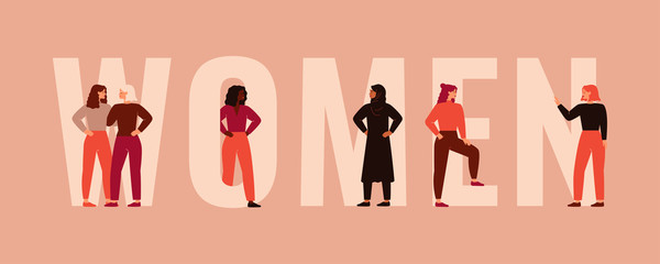 Strong women and girls different nationalities and cultures stand together near the big letters of the word Women. Female friendship, union of feminists or sisterhood. Colorful vector illustration.