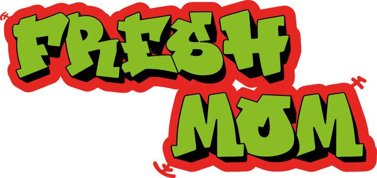 Fresh Mom Fresh Prince Daram Promo Text Style Svg Cut File Cricut and Silhouette File