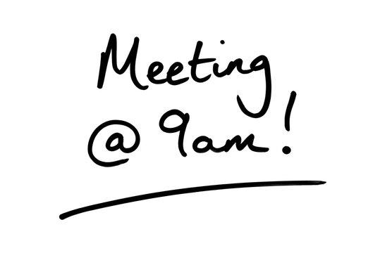 Meeting at 9am
