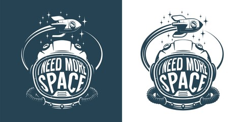 Astronaut helmet retro logo with text - i need more space - an flying rocket spaceship. Vector illustration.