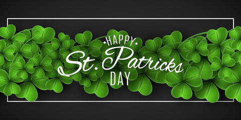 Banner for Saint Patrick's day. Green clovers on a dark background. Stylish lettering in a frame. Festive cover for your design. Vector illustration
