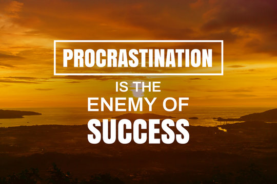 Inspirational and Motivational Quote. Procrastination is The Enemy of Success. Sunset Background.
