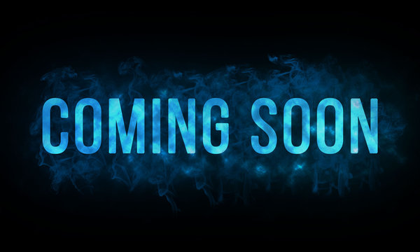 Word coming soon is written with blue color on dark background with smoke effect, illustration