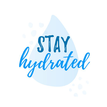 Stay hydrated yourself quote calligraphy text. Vector illustration text hydrate yourself. Design print for t shirt, tee, card, type poster banner.