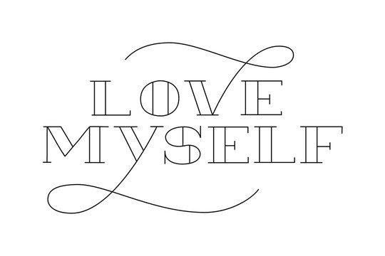 Love myself text lettering. Drawn art sign. Sarcastic valentine card design.