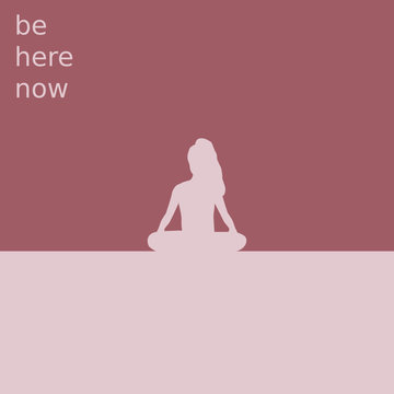 Be here now inspirational quote yoga background vector