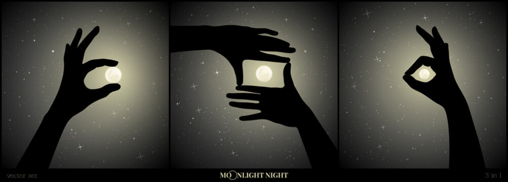 Set of vector illustration with silhouettes of human hands on moonlit night. Hand holding Moon. Earth satellite in framing hands. Full moon in starry sky