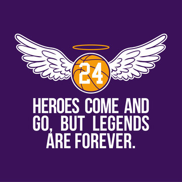 R.I.P. Kobe Bryant - Basketball with angel wings and glory. Heroes come and go, but legends are forever.