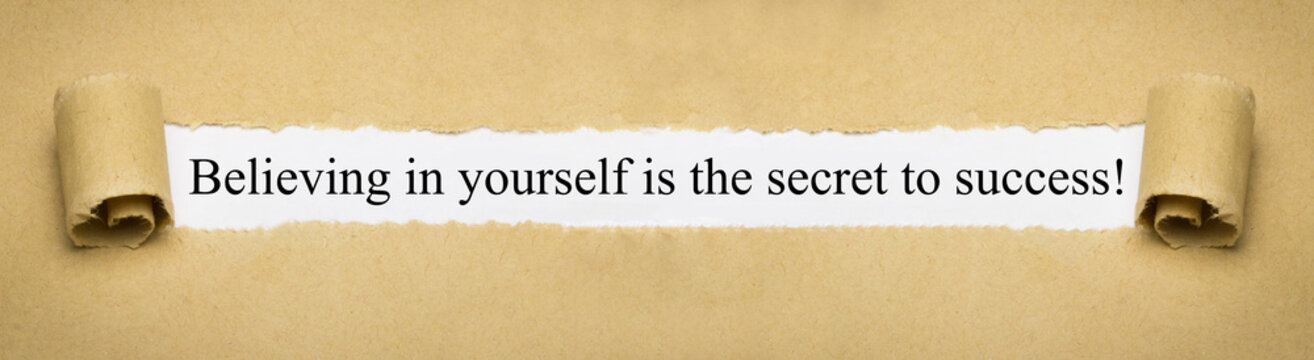 Believing in yourself is the secret to success!