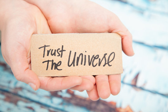 Trust the universe, law of attraction concept