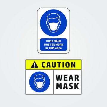 Dust Mask Must be Worn in This Area, Caution Wear Mask Symbol Sign, vector illustration.