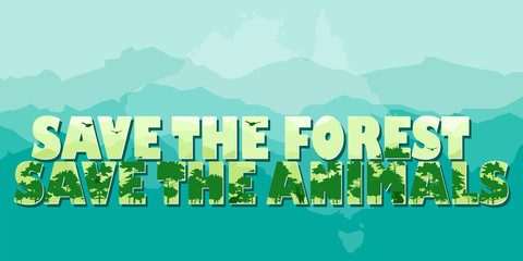 Forest green text save the forest and save the animals