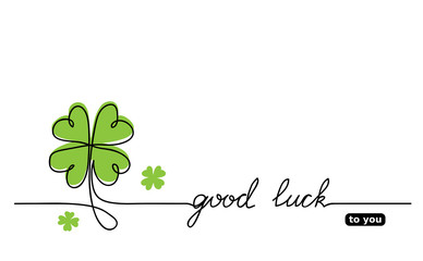 Clover vector sketch.  Good luck lettering, signature, quote. Lucky, fortune, good luck wishes. One continuous line drawing background, banner, illustration, simple design.