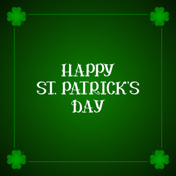 Greeting card with HAPPY ST PATRICKS DAY lettering. Vector illustration.