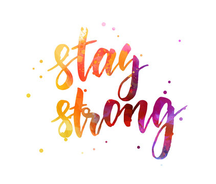 Stay strong lettering on watercolor splash