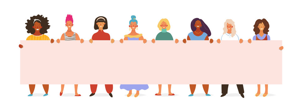 Girls and women of different nationalities are holding a poster with place for text. International Women s Day, feminism, women s friendship. Flat vector illustration.