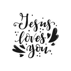 Vector religions lettering - Jesus loves you. Modern lettering illustration.