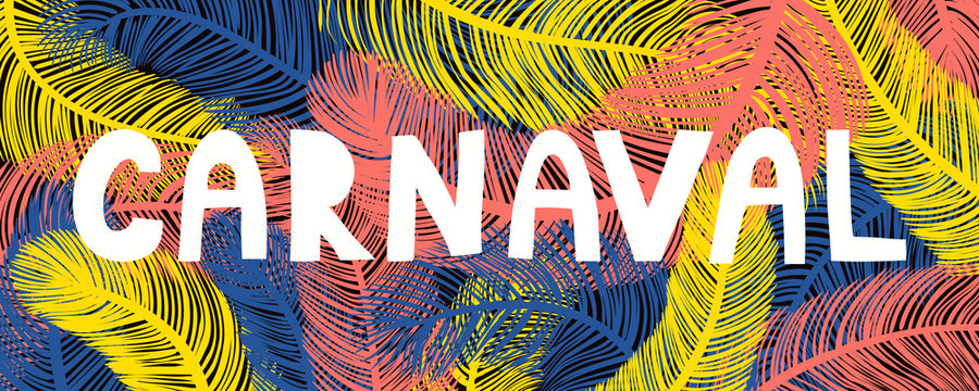 Hand drawn vector illustration with bright colorful feathers background, Portuguese, Spanish text Carnaval. Flat style design. Concept for Rio de Janeiro, Brazilian carnival poster, flyer, banner.