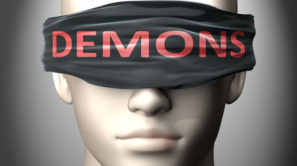 Demons can make things harder to see or makes us blind to the reality - pictured as word Demons on a blindfold to symbolize denial and that Demons can cloud perception, 3d illustration