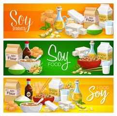 Soy products, organic natural food, soya beans meat and milk. Vector organic soy food, tofu skin tempeh, cooking oil and miso soup, butter and flour from legume pods, snacks and meals