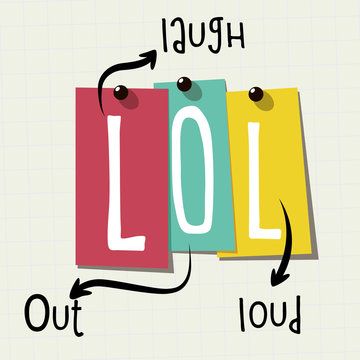 LOL: Abbreviation for laugh out loud