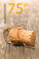 75th jubilee and anniversary with cork of champagne