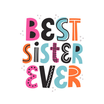 Best sister ever quote. Modern creative style card template. Hand drawn vector lettering for card, poster, t shirt