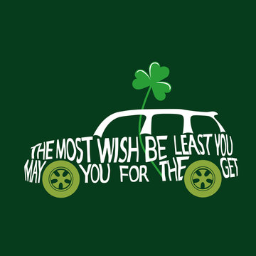 Hand lettered vector typography illustration with mini cooper car silhouette Green clover the symbol of St. Patrick's day on dark green background