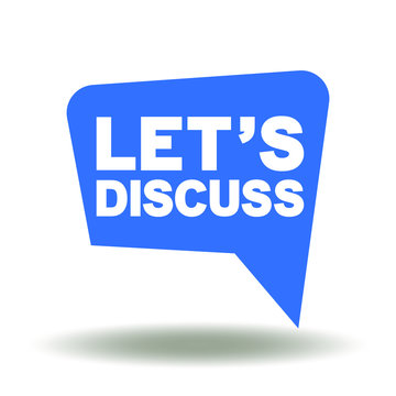 Speech Bubble Lets Discuss Icon Vector. Talk Discussion Logo. Consideration Debate Web Sign. Conservation Communication Illustration.