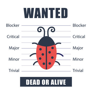 Wanted bug as symbol software testing, quality assurance, debugging. The priorities of the defect. Vector illustration in flat style on white background