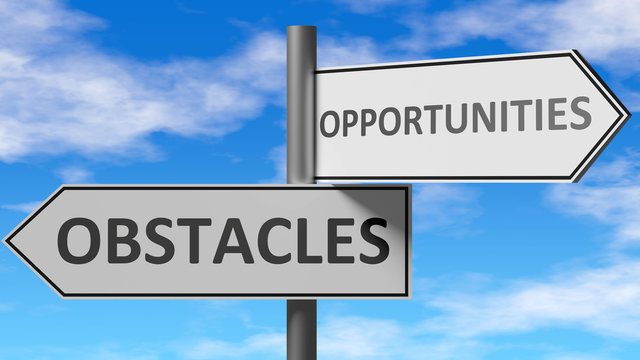Obstacles and opportunities as a choice, pictured as words Obstacles, opportunities on road signs to show that when a person makes decision he can choose either option, 3d illustration