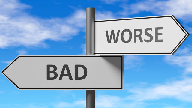 Bad and worse as a choice - pictured as words Bad, worse on road signs to show that when a person makes decision he can choose either Bad or worse as an option, 3d illustration