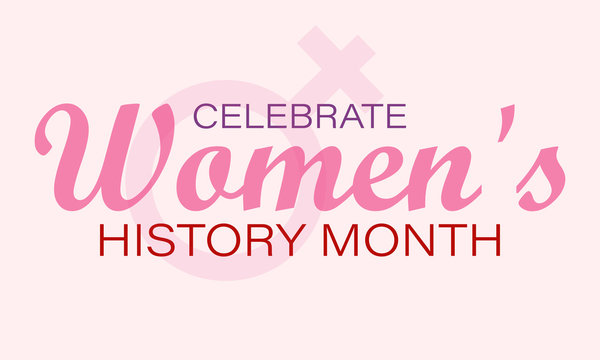 Women's History Month. Celebrated during March in the United States, the United Kingdom, and Australia. Poster, card, banner, background design.