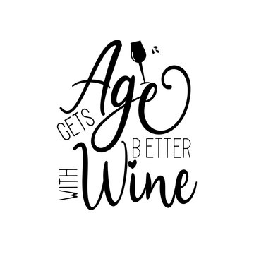 Age gets better with wine- funny saying text with glass. Good for greeting card, poster, banner, textile print, and gift design.