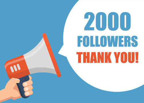 2000 followers Thank You - Male hand holding megaphone. Flat design. Can be used business company for social media, networks, promotion and advertising.