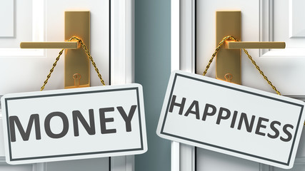 Money or happiness as a choice in life - pictured as words Money, happiness on doors to show that Money and happiness are different options to choose from, 3d illustration