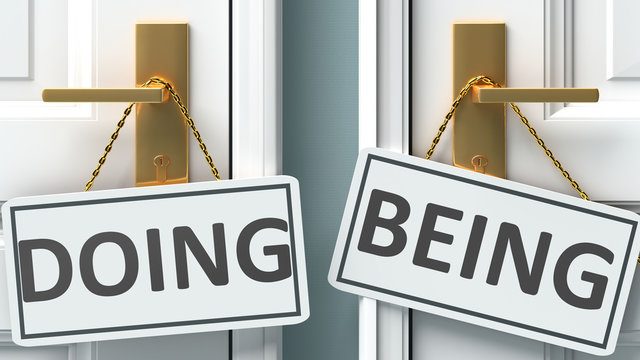 Doing or being as a choice in life - pictured as words Doing, being on doors to show that Doing and being are different options to choose from, 3d illustration