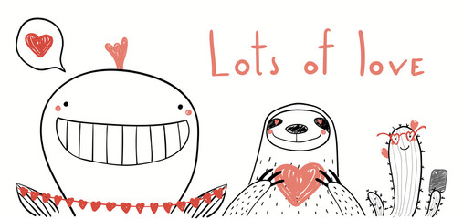 Foto op Canvas Illustraties Hand drawn vector illustration of cute whale, sloth, cactus taking selfie with hearts, text Lots of love. Isolated objects on white. Line drawing. Design concept for kids Valentines day card, invite.