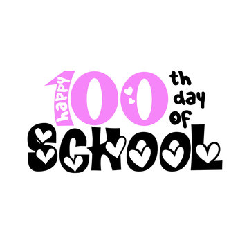 Happy 100th day of school. Back to school svg.