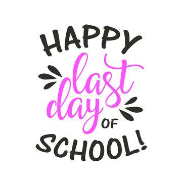 Happy lasd day of school svg. School party decor.
