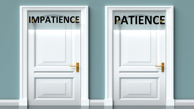 Impatience and patience as a choice - pictured as words Impatience, patience on doors to show that Impatience and patience are opposite options while making decision, 3d illustration