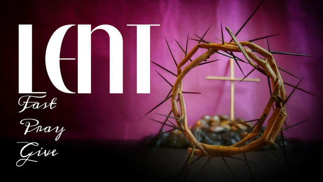 Lent Season,Holy Week and Good Friday concepts - words ' lent fast pray give' with purple vintage background