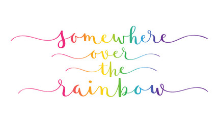 SOMEWHERE OVER THE RAINBOW rainbow-colored vector brush calligraphy banner with swashes