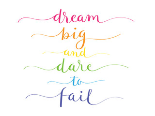 DREAM BIG AND DARE TO FAIL rainbow-colored vector brush calligraphy banner with swashes