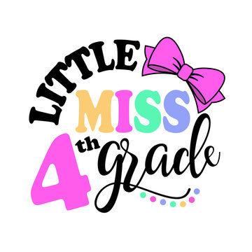 Little miss 4th Grade. Back to school svg.