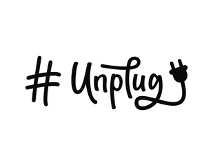 Hashtag Unplug. National Day of Unplugging. Digital detox from technology. Black text isolated on white background. Vector stock illustration.