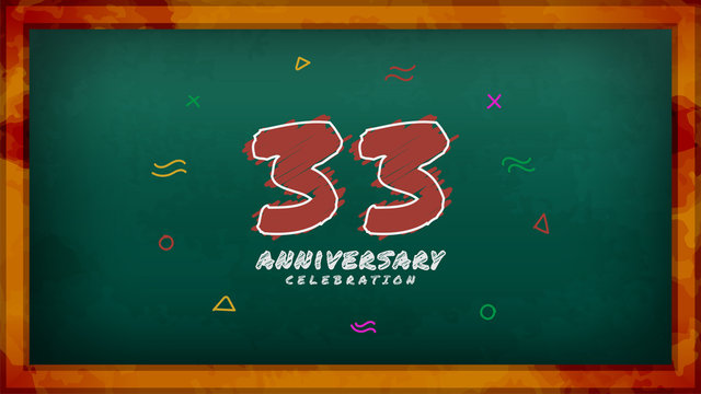 33rd Anniversary celebration. Messy Chalk number with frame and geometric decoration on green chalkboard background. Old school style design vector EPS 10. Can be used for company or wedding.