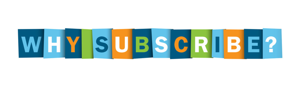WHY SUBSCRIBE? colorful vector typography banner
