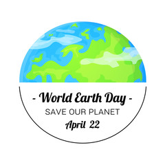 World Earth Day holiday card. Can be used as poster or banner. Possible concept save planet, global environment problem, ecology. Cartoon vector illustration isolated on white backgrond in flat style.
