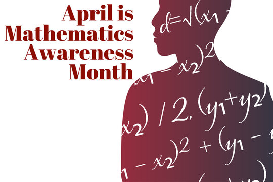April is Mathematics and Statistics Awareness Month. Holiday concept. Template for background, banner, card, poster with text inscription. Vector EPS10 illustration.